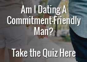 Am I Dating a Commitment Friendly Man?
